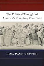 The Political Thought of America's Founding Feminists