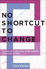No Shortcut to Change af Kara Ellerby