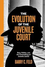 The Evolution of the Juvenile Court (Youth Crime and Justice)