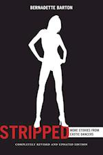 Stripped: More Stories from Exotic Dancers, Completely Revised and Updated Edition