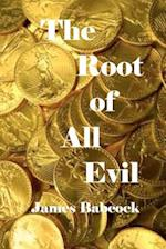 The Root of All Evil af MR James F. Babcock