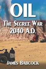 Oil, the Secret War, 2040 A.D. af MR James F. Babcock