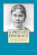 A Private Disgrace af Victoria Lincoln
