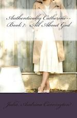 Authentically Catherine--Book 7