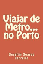 Viajar de Metro... No Porto