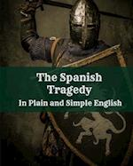 The Spanish Tragedy in Plain and Simple English