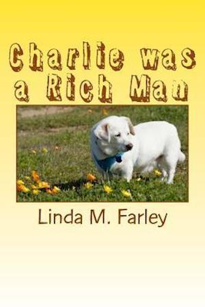 Bog, paperback Charlie Was a Rich Man af Linda M. Farley