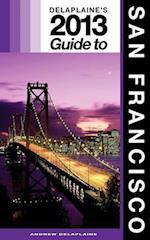 Delaplaine's 2013 Guide to San Francisco