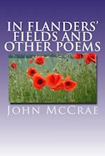 In Flanders' Fields and Other Poems