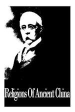 Religions of Ancient China af Herbert a. Giles