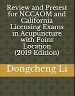 Review and Pretest for Nccaom and California Licensing Exams in Acupuncture with Point Location