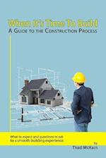 When It's Time to Build - A Guide to the Construction Process