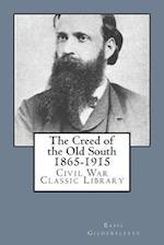 The Creed of the Old South 1865-1915 af Basil L. Gildersleeve