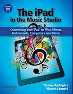 The iPad in the Music Studio (Quick Pro Guides)