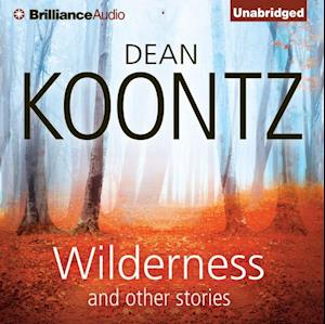Wilderness and Other Stories af Dean Koontz