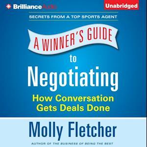 Winner's Guide to Negotiating af Molly Fletcher