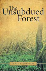 The Unsubdued Forest af Lewis E. Birdseye