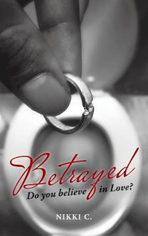 Betrayed: Do you believe in Love?
