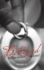 Betrayed: Do you believe in Love? af Nikki C.