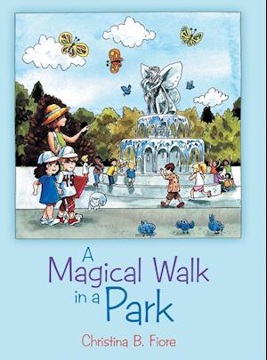 Bog, hardback A Magical Walk in a Park af Christina B. Fiore
