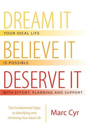 Dream It, Believe It, Deserve It