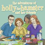 The Adventures of Holly the Hamster and Her Friends af Joyce Moody