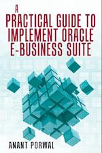 A Practical Guide to Implement Oracle E-Business Suite af Anant Porwal
