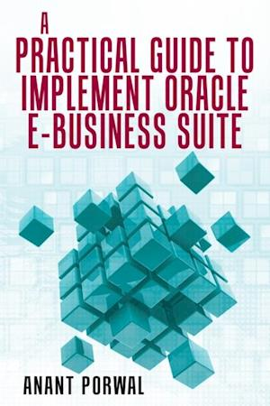 Practical Guide to Implement Oracle E-Business Suite