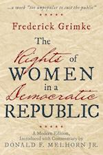 The Rights of Women in a Democratic Republic: A Modern Edition, Introduced with Commentary by Donald F. Melhorn Jr.