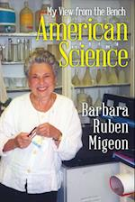 American Science: My View from the Bench af Barbara Ruben Migeon