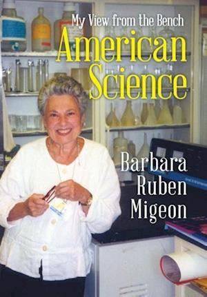 Bog, hardback American Science: My View from the Bench af Barbara Ruben Migeon