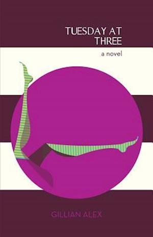 Bog, paperback Tuesday at Three af Gillian Alex
