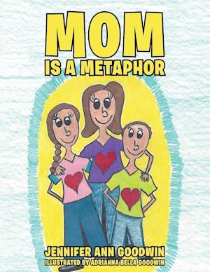 Bog, paperback Mom Is a Metaphor af Jennifer Ann Goodwin