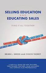 Selling Education and Educating Sales: Tying It All Together