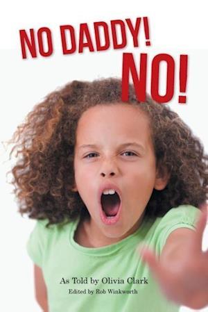 Bog, hæftet No Daddy! No! af As Told by Olivia Clark