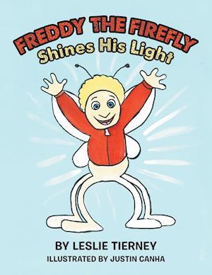Bog, hæftet Freddy the Firefly Shines His Light af Leslie Tierney