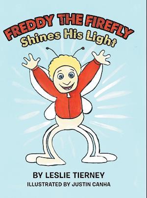Bog, hardback Freddy the Firefly Shines His Light af Leslie Tierney