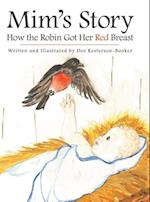 Mim's Story: How the Robin Got Her Red Breast af Dee Kesterson - Booker