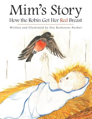 Bog, hæftet Mim's Story: How the Robin Got Her Red Breast af Dee Kesterson - Booker