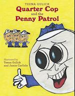 Quarter Cop and the Penny Patrol