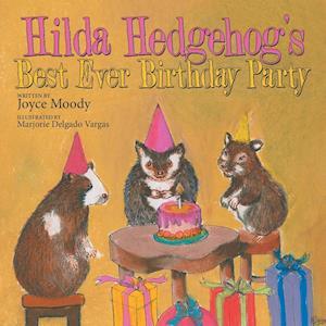 Bog, paperback Hilda Hedgehog's Best Ever Birthday Party af Joyce Moody