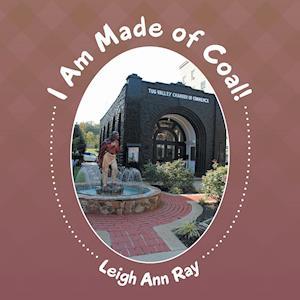 Bog, hæftet I Am Made of Coal! af Leigh Ann Ray