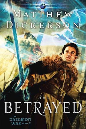 Bog, hæftet The Betrayed: The Daegmon War: Book 2 af Matthew Dickerson