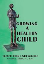 Growing a Healthy Child af D. D. S. William P. Smith Jr