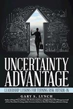 Uncertainty Advantage: Leadership Lessons for Turning Risk Outside-In