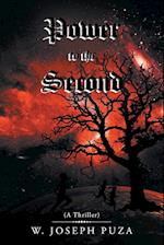 Power to the Second: (A Thriller)