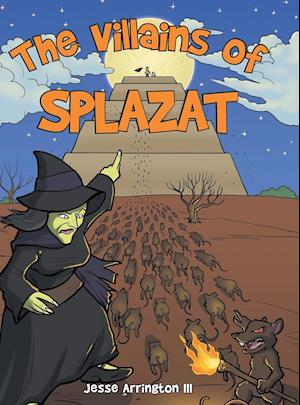 The Villains of Splazat