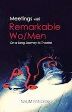 Meetings with Remarkable Wo/Men: On a Long Journey to Theatre