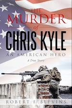 The Murder of Chris Kyle: An American Hero