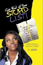 Get Rid of Your Stupid List!: Seven Reasons You Are Successful and Still Single